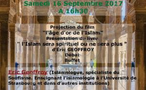 """CONFERENCE """"Islam, de l'âge d'or à l'âge sombre"""" par Eric Geoffroy -  Samedi 16 septembre 2017 à 16h30"""