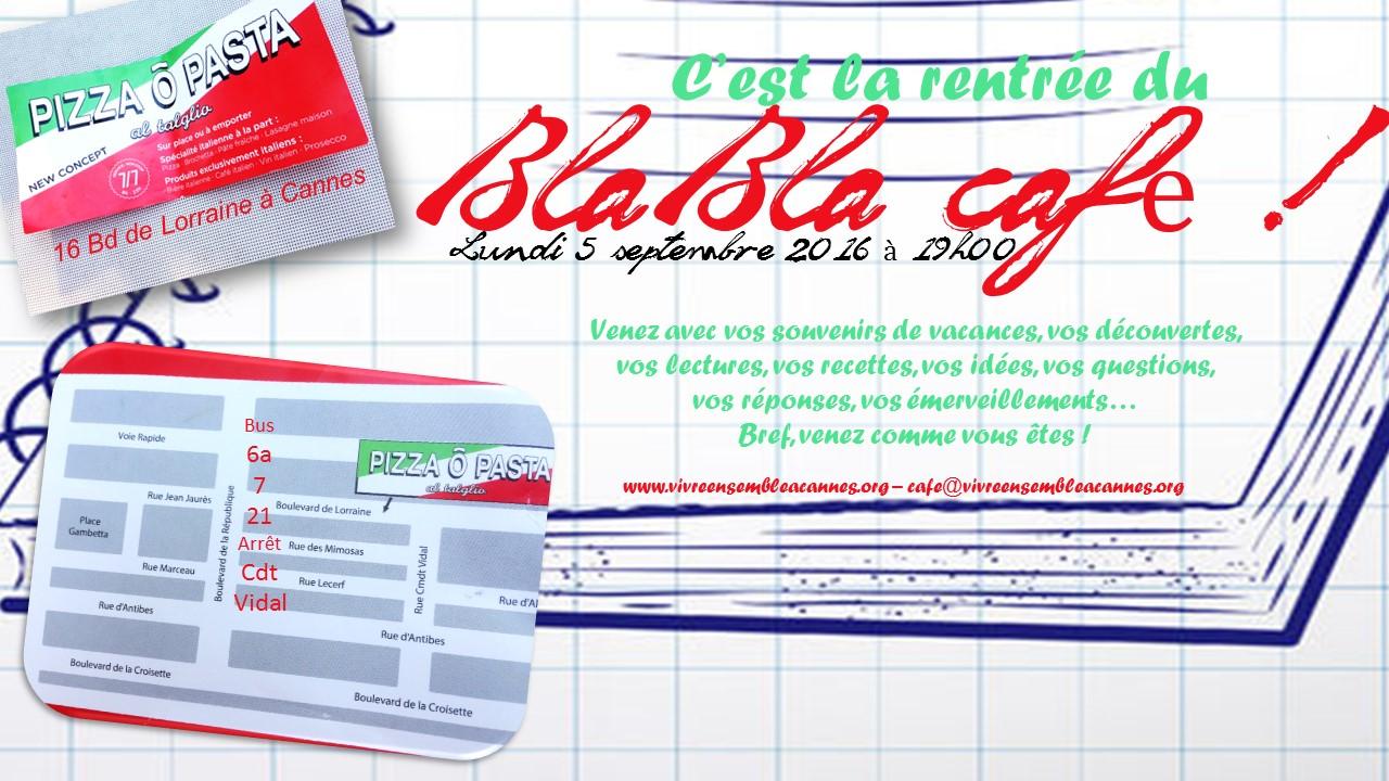 BLABLA CAFE DE LA RENTREE !!! RV LUNDI 5 SEPTEMBRE A 19H00 A CANNES...